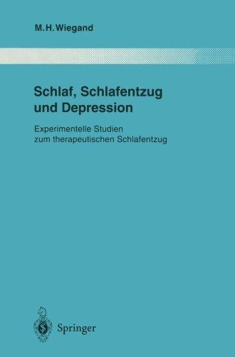 Schlaf, Schlafentzug und Depression: Experimentelle Studien zum therapeutischen Schlafentzug (Monographien aus dem Gesamtgebiete der Psychiatrie, Band 81)