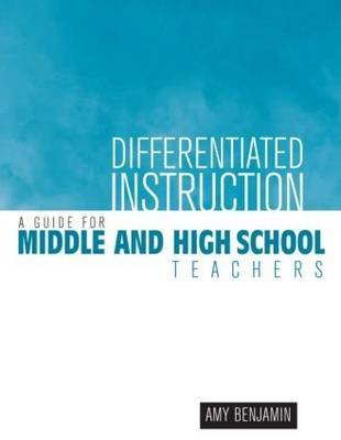 [Differentiated Instruction: A Guide for Middle and High School Teachers] (By: Amy Benjamin) [published: May, 2002]