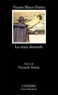 La Maja Desnuda (Letras Hispanicas) por Vicente Blasco Ibanez