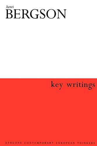 Henri Bergson: Key Writings (Athlone Contemporary European Thinkers)