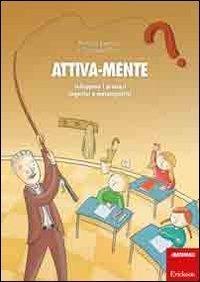 Attiva-mente. Sviluppare i processi cognitivi e metacognitivi (Materiali di recupero e sostegno) di Fantuzzi, Patrizia (2011) Tapa blanda