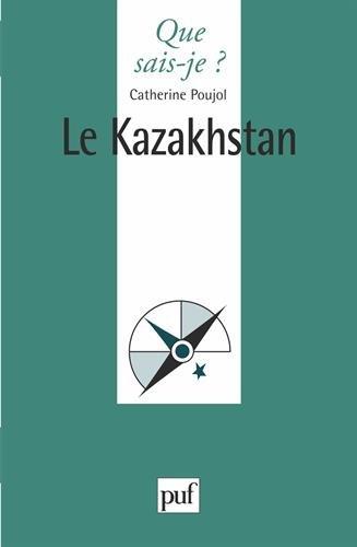 Que sais-je : Le Kazakhstan
