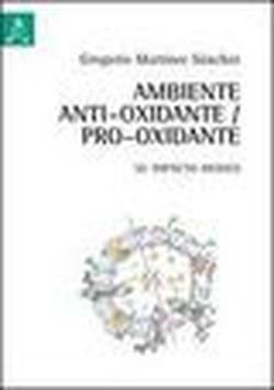 Ambiente antioxidante/pro-oxidante. Su impacto medico. Ediz. spagnola por Gregorio Martínez Sanchez