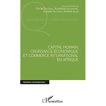 Capital humain, croissance économique et commerce international en Afrique (Questions contemporaines)