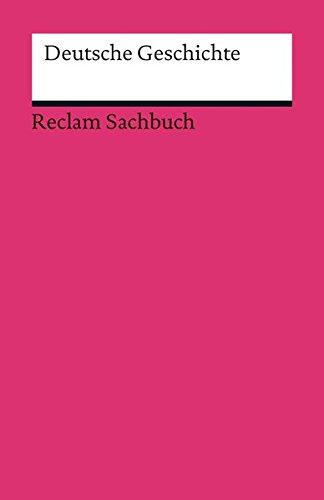 Deutsche Geschichte (Reclams Universal-Bibliothek)
