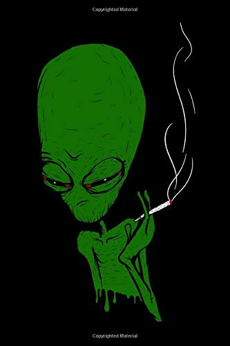 Journal: Stoned Alien Scifi Marijuana Pot Weed Smoker Black Lined Notebook Writing Diary - 120 Pages 6 x 9