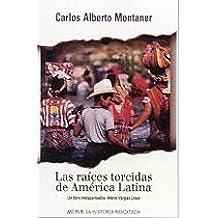 Las Raices Torcidas De America Latina / Twisted Roots