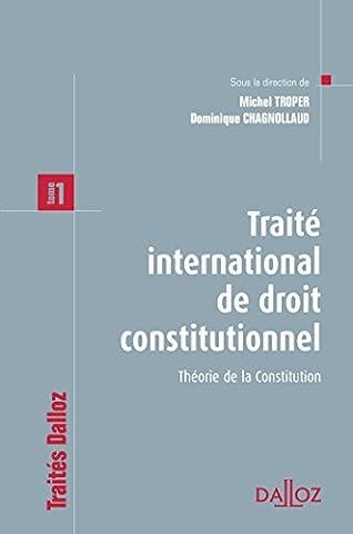 Traité international de droit constitutionnel. Tome 1 Théorie de la Constitution - 1ère édition