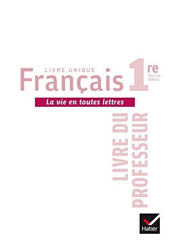La vie en toutes lettres Français 1re éd. 2016 - Livre du professeur
