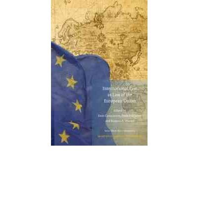 [(International Law as Law of the European Union )] [Author: Enzo Cannizzaro] [Oct-2011]