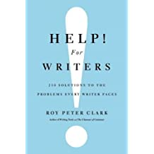 (Help! for Writers: 210 Solutions to the Problems Every Writer Faces) By Clark, Roy Peter (Author) Hardcover Published on (09 , 2011)