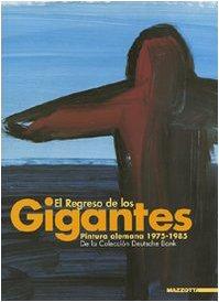 el-regreso-de-los-gigantes-pintura-alemana-1975-1985-de-la-coleccin-deutsche-bank-catalogo-della-mos