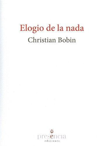 Descargar Libro Elogio De La Nada de Christian Bobin