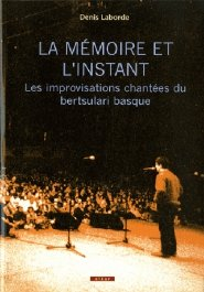 La mémoire et l'instant : les improvisations chantée bertsulari basque