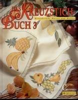 Das Kreuzstichbuch 3 - bezaubernde Muster und Motive.