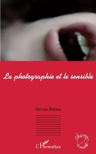 La photographie et le sensible : Les enj...
