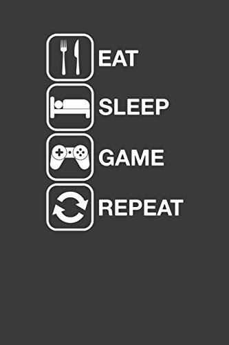 EAT SLEEP GAME REPEAT Notizbuch: DOT Grid Notizbuch für Nerds, Geeks, Internet, Computer, Videospiel und Gaming Fans - Notizheft Klatte für Männer, Frauen und Kinder