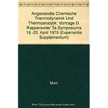 Angewandte chemische Thermodynamik und Thermoanalytik: Vorträge des Rapperswiler TA-Symposiums 18. bis 20. April 1979 (Experientia Supplementum)