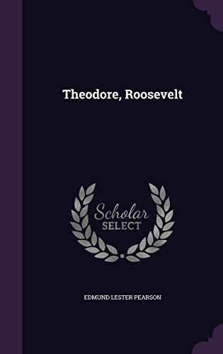 Theodore, Roosevelt