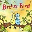 Broken Bird: a tale of true love (Picture Puffins)