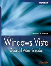 Windows vista - guia del administrador (Anaya Multimedia) por William R. Stanek