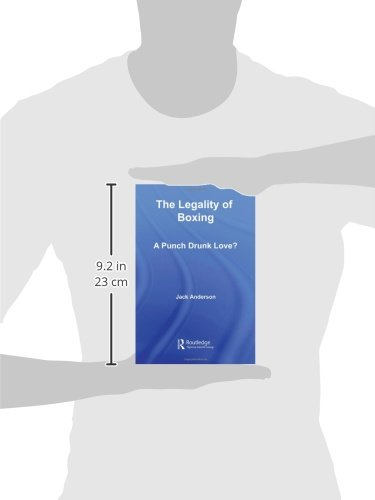 The Legality of Boxing: A Punch Drunk Love? (Birkbeck Law Press)