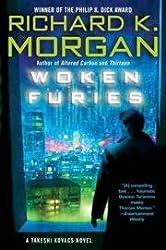 Woken Furies[ WOKEN FURIES ] By Morgan, Richard K. ( Author )May-29-2007 Paperback