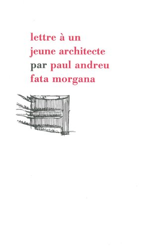 Lettre à un jeune architecte par Paul Andreu