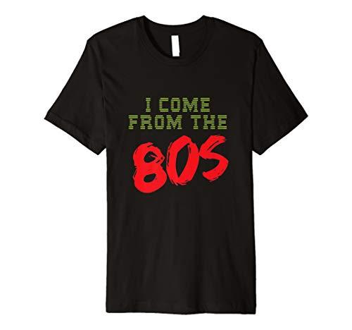 Ich komme der 80er Jahre: Fun Eighties T-Shirt Geschenk