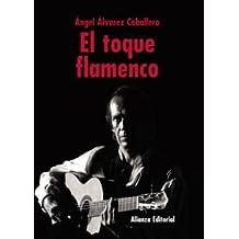 El toque flamenco (Libros Singulares (Ls))
