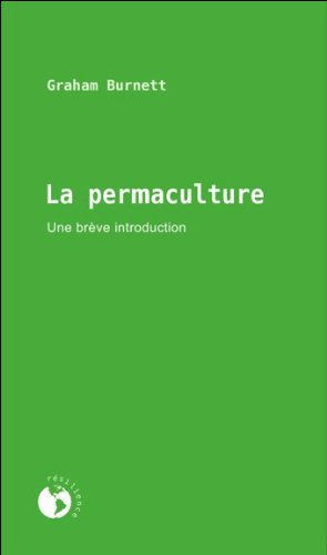La permaculture - Une brève introduction par Graham BURNETT