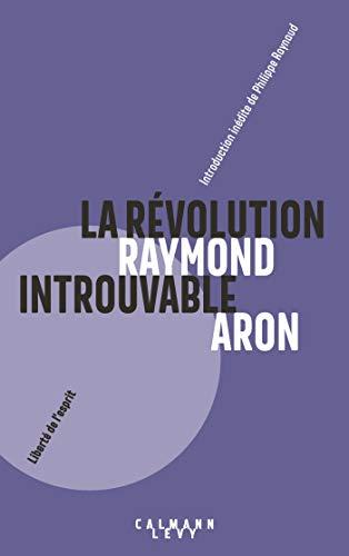 La Révolution introuvable : Réflexions sur les événements de mai (Sciences Humaines et Essais) par Raymond Aron