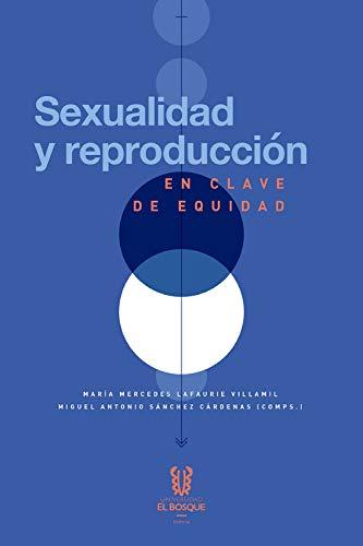 Sexualidad y reproducción en clave de equidad por María Mercedes Lafaurie Villamil