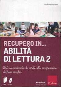 Recupero in... abilità di lettura. CD-ROM. Con libro: 2