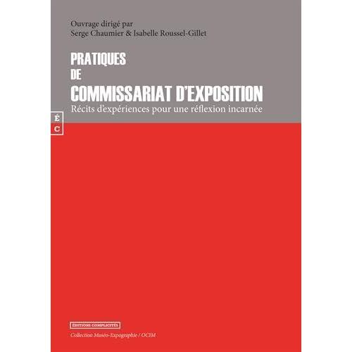 Pratiques du commissariat d'exposition : Récits d'expériences pour une réflexion incarnée