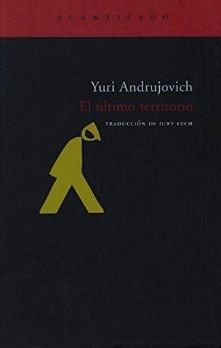 El ultimo territorio / The last territory por Yuri Andrujovich, Iury Lech Polanski