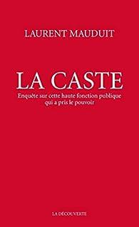 La caste par Laurent Mauduit