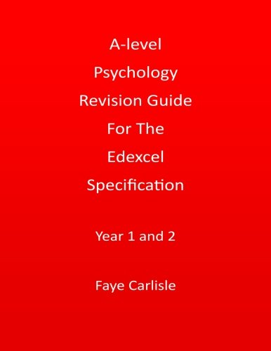 A-level Psychology Revision Guide For The Edexcel Specification por Faye Carlisle