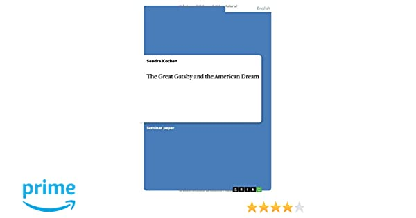 the great gatsby and the american dream amazoncouk sandra kochan  the great gatsby and the american dream paperback   sep