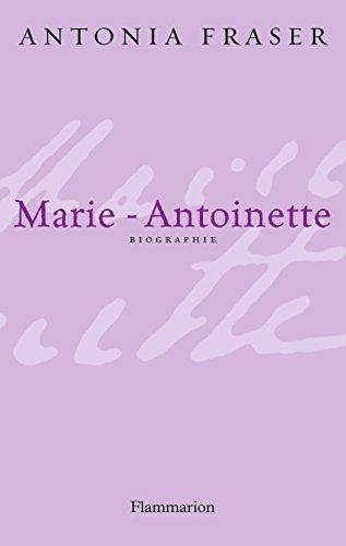 Marie-Antoinette par Antonia Fraser