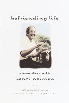befriending life encounters with henri nouwen pdf