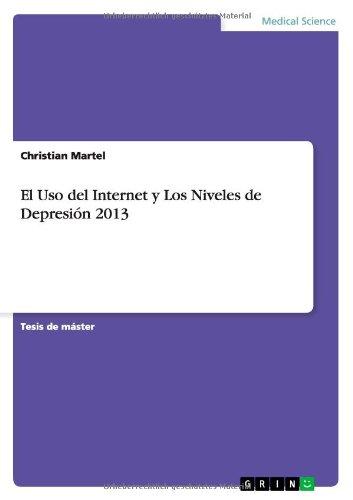 El Uso del Internet y Los Niveles de Depresión 2013 por Christian Martel
