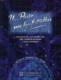 Un paseo por las estrellas. Una guía de las estrellas, las constelaciones y sus leyendas: Una Guia De Las Estrellas, Las Constelaciones Y Sus Leyendas (Astronomía) por Milton D. Heifetz