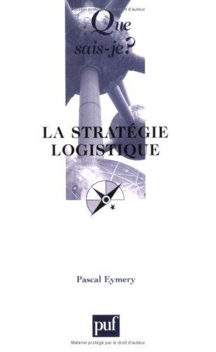 La Stratégie logistique par Pascal Eymery, Que sais-je?