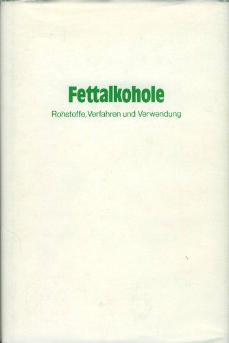 Fettalkohole. Rohstoffe, Verfahren und Verwendung