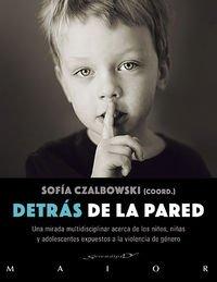 Detrás de la pared: Una mirada multidisciplinar acerca de los niños, niñas y adolescentes expuestos a la violencia de género (Serendipity Maior)