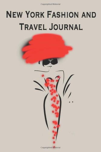 New York Fashion and Travel Journal: Stylishly illustrated notebook for all your shopping and sightseeing adventures in this fabulous city. How can you resist?