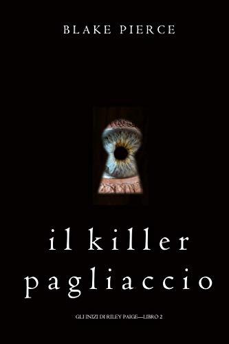 Il Killer Pagliaccio (Gli Inizi di Riley Paige—Libro 2) di [Pierce, Blake]