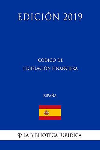 Código de Legislación Financiera (España) (Edición 2019) por La Biblioteca Jurídica
