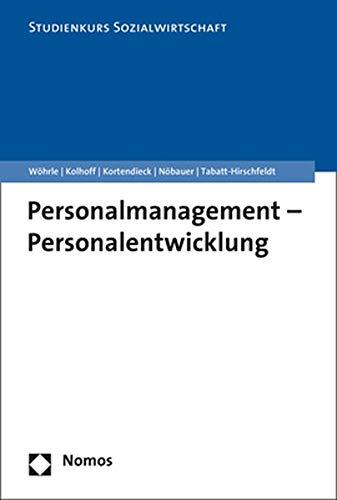 Personalmanagement - Personalentwicklung (Studienkurs Management in der Sozialwirtschaft)